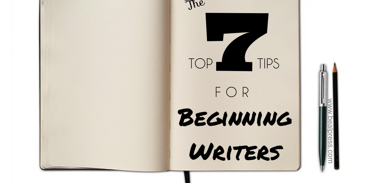 Top 7 Tips for Beginning Writers